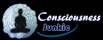 Consciousness Junkie